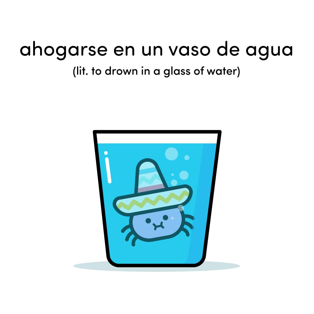 Ahogarse en un vaso de agua